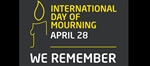 International Day of Mourning – April 28